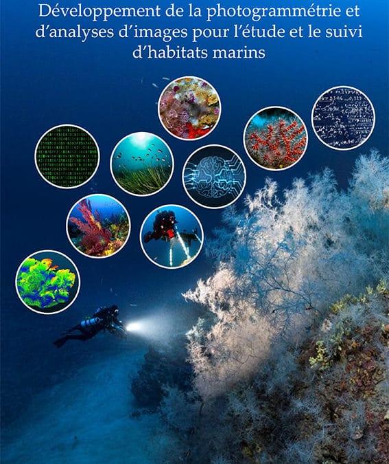 """Manuscrit de thèse de doctorat disponible : """"Développement de la photogrammétrie et d'analyses d'images pour l'étude et le suivi d'habitats marins"""""""